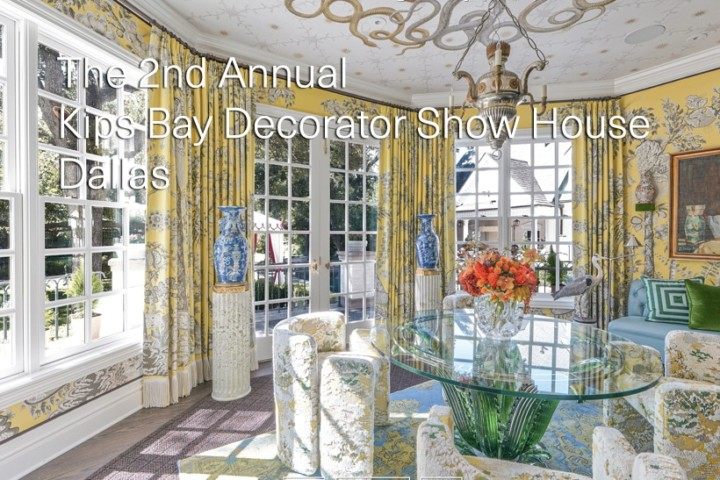 The 2nd Kips Bay Decorator Show House Dallas 2021
