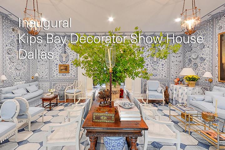 Inaugural Kips Bay Decorator Show House Dallas 2020